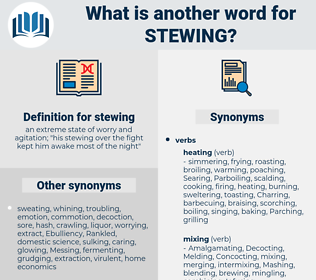 stewing, synonym stewing, another word for stewing, words like stewing, thesaurus stewing