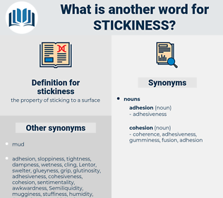 stickiness, synonym stickiness, another word for stickiness, words like stickiness, thesaurus stickiness