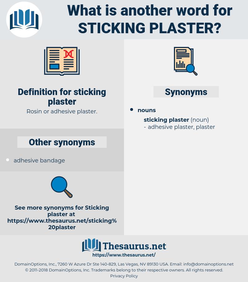 sticking plaster, synonym sticking plaster, another word for sticking plaster, words like sticking plaster, thesaurus sticking plaster