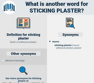 sticking plaster, synonym sticking plaster, another word for sticking plaster, words like sticking plaster, thesaurus sticking plaster