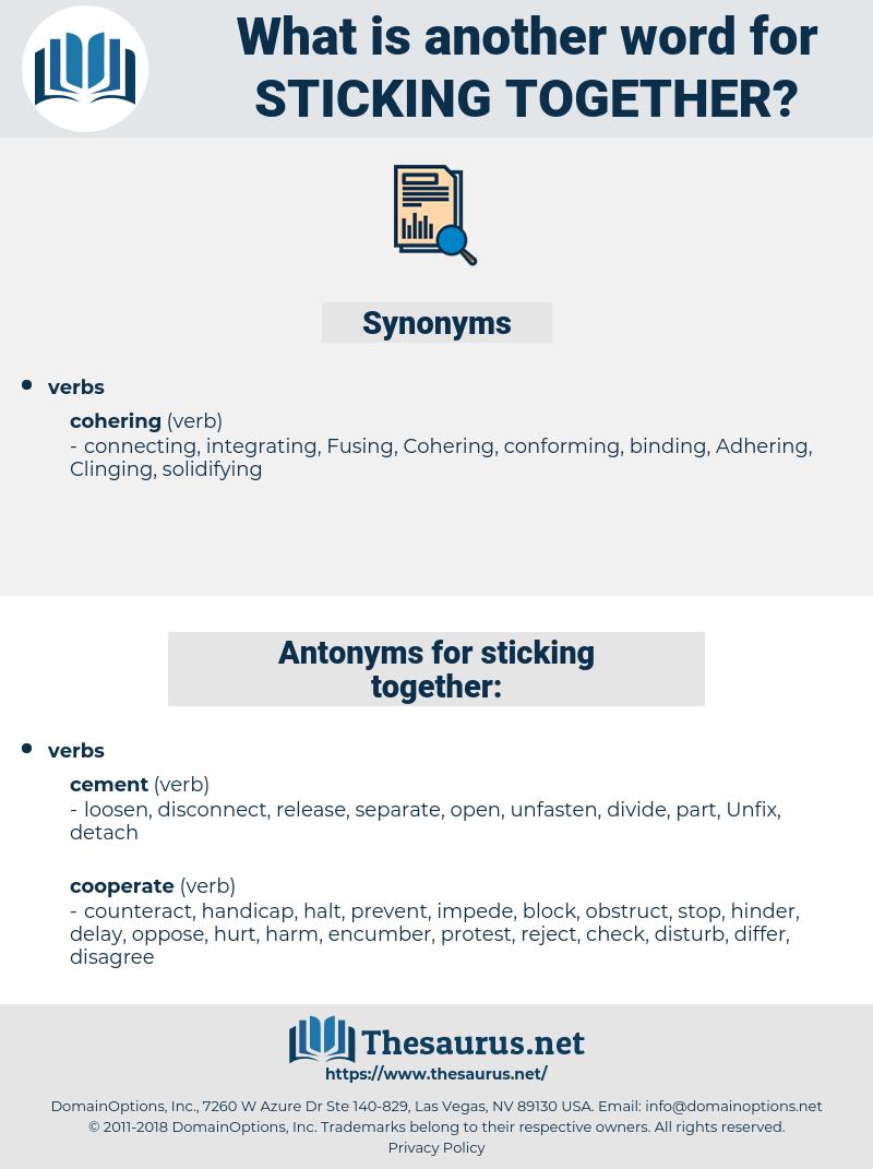 sticking together, synonym sticking together, another word for sticking together, words like sticking together, thesaurus sticking together