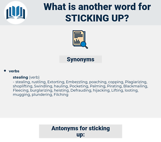 sticking up, synonym sticking up, another word for sticking up, words like sticking up, thesaurus sticking up