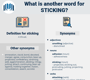 sticking, synonym sticking, another word for sticking, words like sticking, thesaurus sticking