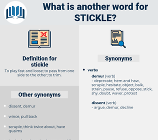 stickle, synonym stickle, another word for stickle, words like stickle, thesaurus stickle