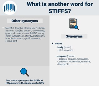 stiffs, synonym stiffs, another word for stiffs, words like stiffs, thesaurus stiffs