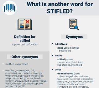 stifled, synonym stifled, another word for stifled, words like stifled, thesaurus stifled