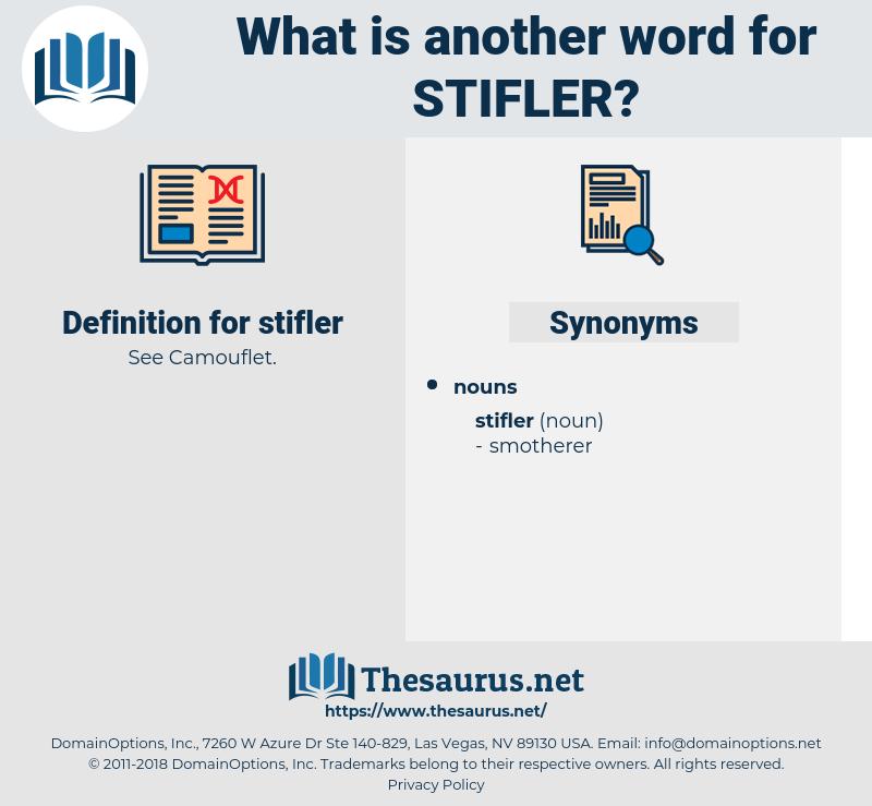 stifler, synonym stifler, another word for stifler, words like stifler, thesaurus stifler