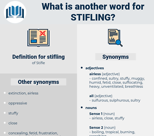 stifling, synonym stifling, another word for stifling, words like stifling, thesaurus stifling