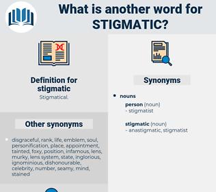 stigmatic, synonym stigmatic, another word for stigmatic, words like stigmatic, thesaurus stigmatic