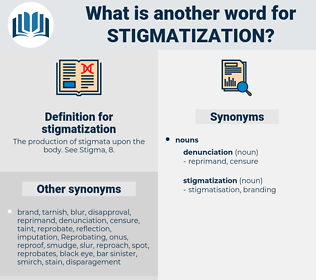 stigmatization, synonym stigmatization, another word for stigmatization, words like stigmatization, thesaurus stigmatization