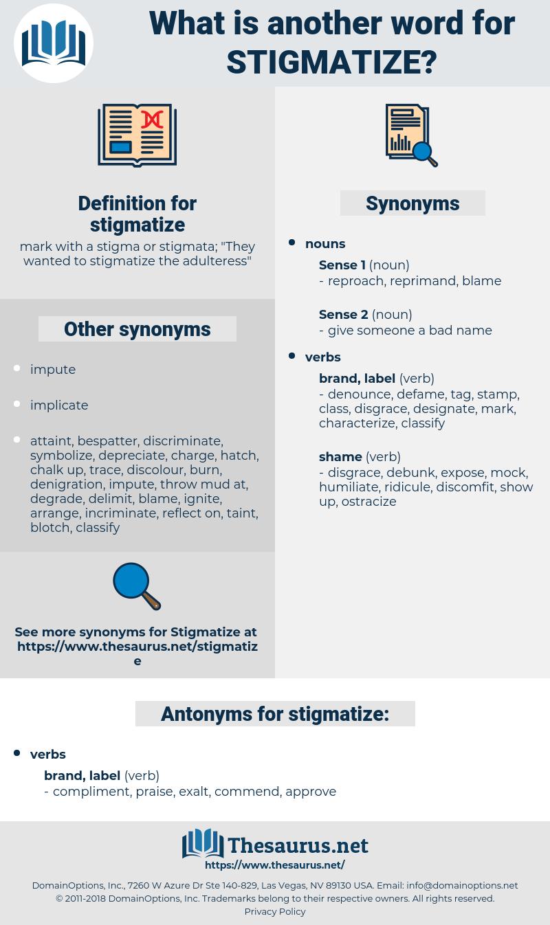stigmatize, synonym stigmatize, another word for stigmatize, words like stigmatize, thesaurus stigmatize