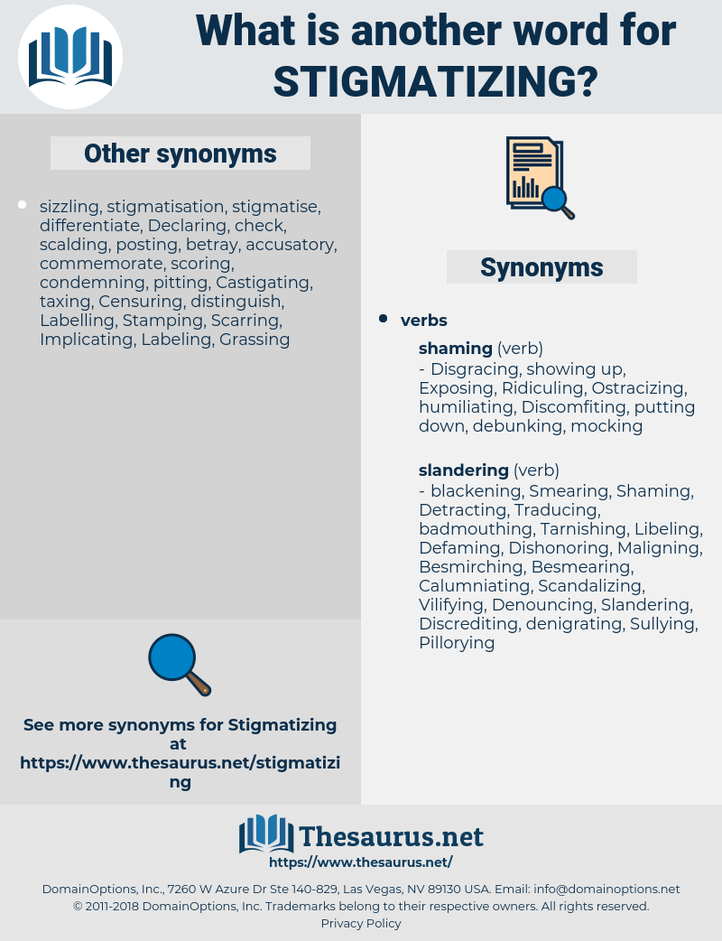 Stigmatizing, synonym Stigmatizing, another word for Stigmatizing, words like Stigmatizing, thesaurus Stigmatizing