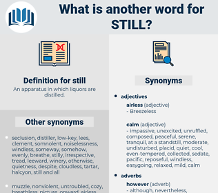 still, synonym still, another word for still, words like still, thesaurus still
