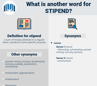 stipend, synonym stipend, another word for stipend, words like stipend, thesaurus stipend