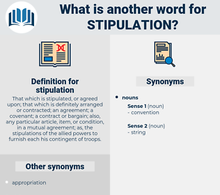 stipulation, synonym stipulation, another word for stipulation, words like stipulation, thesaurus stipulation