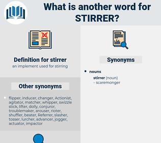 stirrer, synonym stirrer, another word for stirrer, words like stirrer, thesaurus stirrer