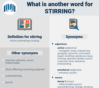 stirring, synonym stirring, another word for stirring, words like stirring, thesaurus stirring