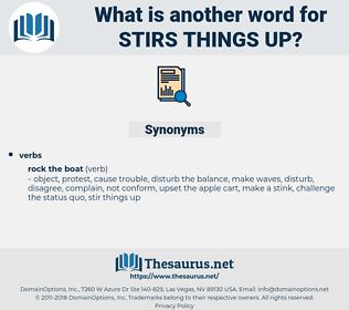 stirs things up, synonym stirs things up, another word for stirs things up, words like stirs things up, thesaurus stirs things up
