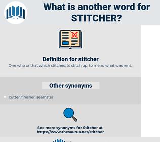 stitcher, synonym stitcher, another word for stitcher, words like stitcher, thesaurus stitcher