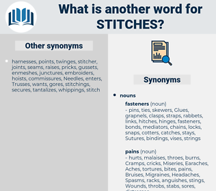 stitches, synonym stitches, another word for stitches, words like stitches, thesaurus stitches
