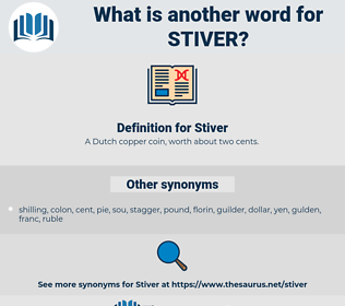Stiver, synonym Stiver, another word for Stiver, words like Stiver, thesaurus Stiver