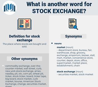 stock exchange, synonym stock exchange, another word for stock exchange, words like stock exchange, thesaurus stock exchange