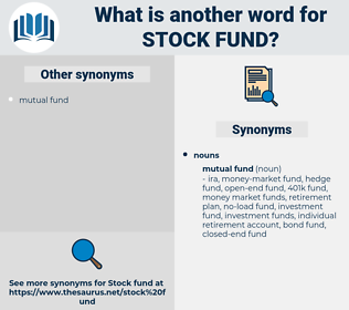 stock fund, synonym stock fund, another word for stock fund, words like stock fund, thesaurus stock fund
