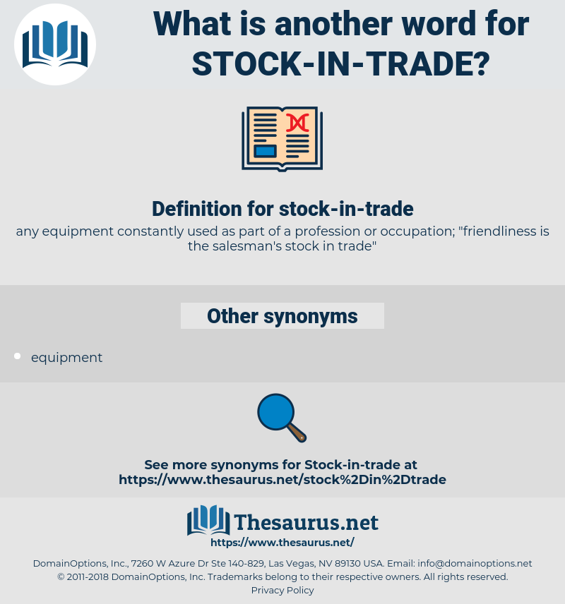 stock in trade, synonym stock in trade, another word for stock in trade, words like stock in trade, thesaurus stock in trade