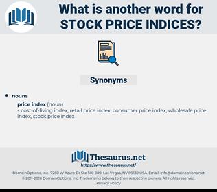 stock price indices, synonym stock price indices, another word for stock price indices, words like stock price indices, thesaurus stock price indices