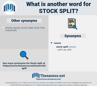 stock split, synonym stock split, another word for stock split, words like stock split, thesaurus stock split