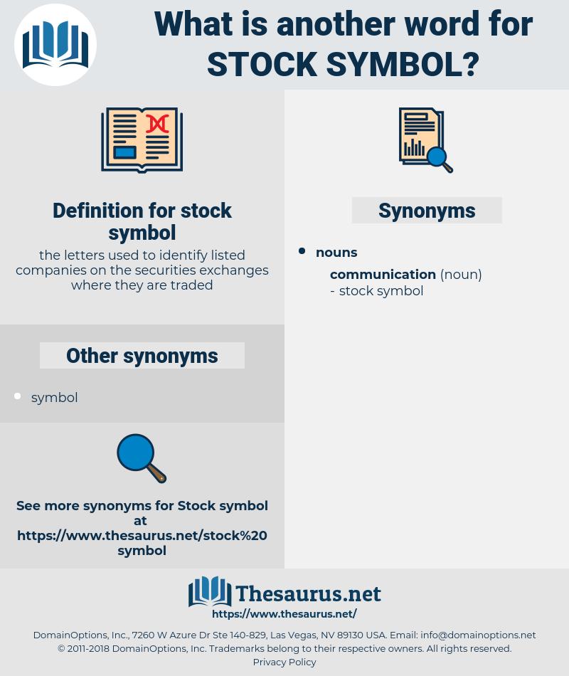 stock symbol, synonym stock symbol, another word for stock symbol, words like stock symbol, thesaurus stock symbol