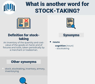 stock-taking, synonym stock-taking, another word for stock-taking, words like stock-taking, thesaurus stock-taking