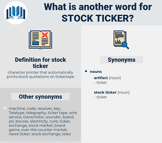 stock ticker, synonym stock ticker, another word for stock ticker, words like stock ticker, thesaurus stock ticker