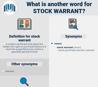 stock warrant, synonym stock warrant, another word for stock warrant, words like stock warrant, thesaurus stock warrant