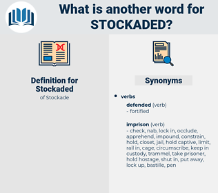 Stockaded, synonym Stockaded, another word for Stockaded, words like Stockaded, thesaurus Stockaded