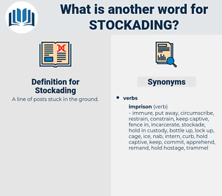 Stockading, synonym Stockading, another word for Stockading, words like Stockading, thesaurus Stockading
