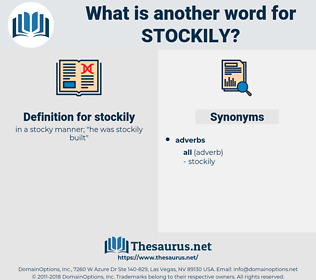 stockily, synonym stockily, another word for stockily, words like stockily, thesaurus stockily
