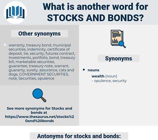 stocks and bonds, synonym stocks and bonds, another word for stocks and bonds, words like stocks and bonds, thesaurus stocks and bonds