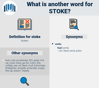 stoke, synonym stoke, another word for stoke, words like stoke, thesaurus stoke