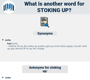 stoking up, synonym stoking up, another word for stoking up, words like stoking up, thesaurus stoking up