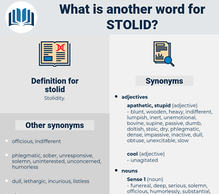 stolid, synonym stolid, another word for stolid, words like stolid, thesaurus stolid