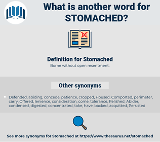 Stomached, synonym Stomached, another word for Stomached, words like Stomached, thesaurus Stomached