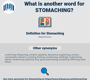Stomaching, synonym Stomaching, another word for Stomaching, words like Stomaching, thesaurus Stomaching