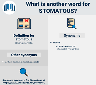 stomatous, synonym stomatous, another word for stomatous, words like stomatous, thesaurus stomatous
