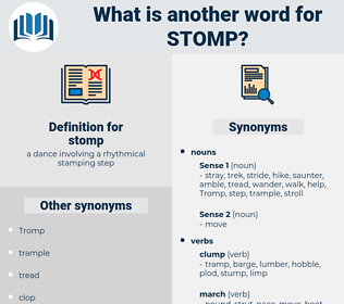 stomp, synonym stomp, another word for stomp, words like stomp, thesaurus stomp