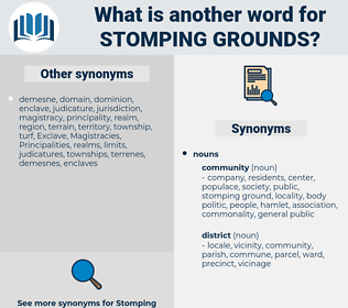 stomping grounds, synonym stomping grounds, another word for stomping grounds, words like stomping grounds, thesaurus stomping grounds
