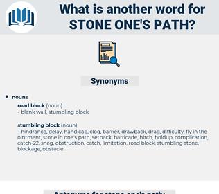 stone one's path, synonym stone one's path, another word for stone one's path, words like stone one's path, thesaurus stone one's path