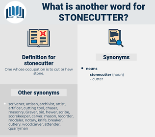 stonecutter, synonym stonecutter, another word for stonecutter, words like stonecutter, thesaurus stonecutter