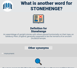 Stonehenge, synonym Stonehenge, another word for Stonehenge, words like Stonehenge, thesaurus Stonehenge