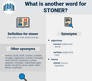 stoner, synonym stoner, another word for stoner, words like stoner, thesaurus stoner